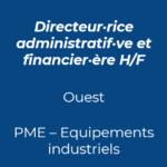 34; directeur administratif et financier daf industrie